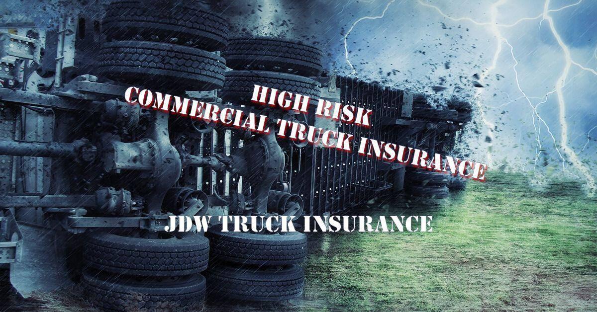 High Risk Truck Insurance Auto Liability Coverage