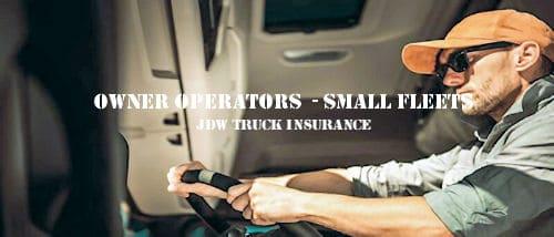 owner operators truck insurance small fleet truck insurance